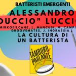 """Alessandro """"Duccio"""" Luccioli, la cultura di un batterista"""