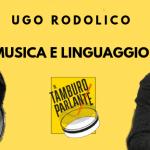 Ugo Rodolico, musica e linguaggio