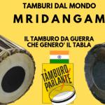 Mridangam, il tamburo da guerra che generò il tabla