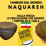 Naqareh/naker, dalla Persia la percussione che generò i timpani ed il tabla