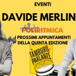 Davide Merlino : i prossimi appuntamenti della quinta edizione del festival POLIRITMICA