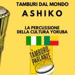Ashiko, la percussione della cultura Yoruba