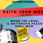 Keith Moon, the loon : il batterista pazzo degli Who