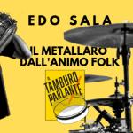 Edo Sala, il metallaro dall'animo folk