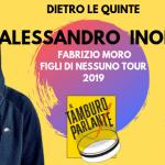 Dietro le quinte - Alessandro Inolti (Fabrizio Moro) - Figli di nessuno tour 2019