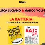 """Luca Luciano & Marco Volpe presentano il libro """"La batteria. il cammino di un giovane strumento"""""""