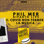 Phil Mer: riparto live, il covid non fermerà la musica