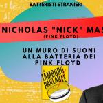 Nick Mason, un muro di suoni alla batteria dei Pink Floyd