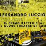 Alessandro Luccioli, il primo batterista del Globe Theatre di Roma